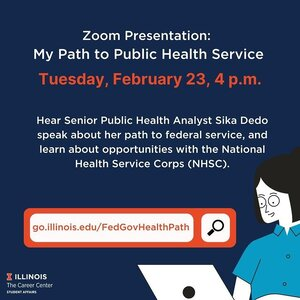 Flyer contains a cartoon of a woman on a computer. Message: Zoom Presentation  My Path to Federal Public Health Service 02/23 Tuesday 4:00pm to 5:00pm Online via ZOOM Hear Senior Public Health Analyst Sika Dedo speak about her path to federal service, and learn about opportunities with the National Health Service Corps (NHSC).