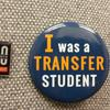 button saying I was a transfer student