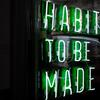 habits to be made in neon sign